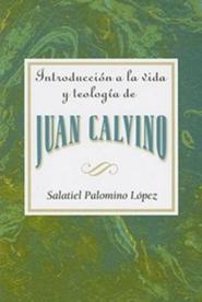 Introducción a la vida y teología de Juan Calvino